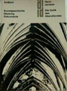 Die Gotik des Abendlandes Kunstgeschichte, Deutung, Dokumente