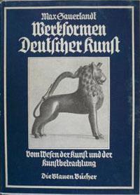 Werkformen Deutscher Kunst Vom Wesen der Kunst und der Kunstbetrachtung 1.