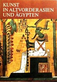 Kunst in Altvorderasien und Ägypten Kleine Geschichte der Kunst