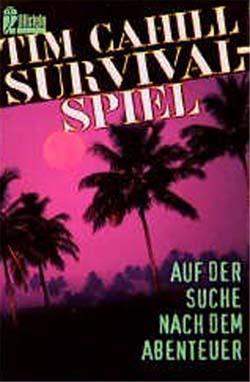 Survival - Spiel Auf der Suche nach dem Abenteuer Deutsche Erstausgabe