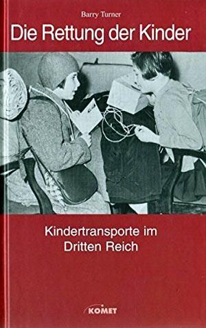Die Rettung der Kinder  -  Kindertransporte im Dritten Reich Lizenzausgabe
