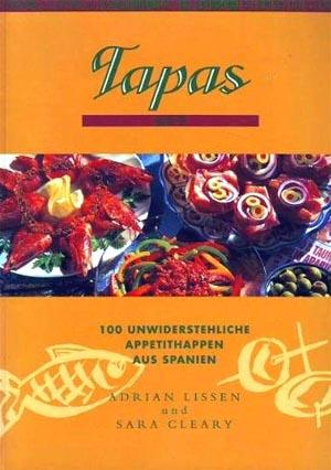 Tapas  - 100 unwiderstehliche Appetithappen aus Spanien