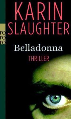 Slaughter, Karin: Belladonna Sonderausgabe