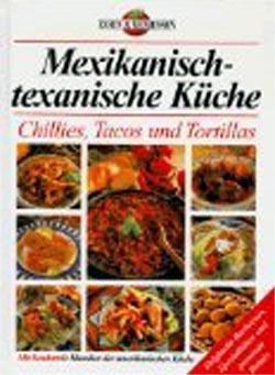 Mexikanisch-texanische Küche - Chillies, Tacos und Tortillas