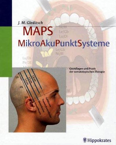 MAPS : Mikro-Aku-Punkt-Systeme  -  Grundlagen und Praxis der somatotopischen Therapie 1. Auflage