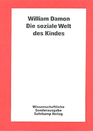 Die soziale Welt des Kindes. Übers. von Uta S. Eckensberger 1. Auflage, Wiss. Sonderausg.