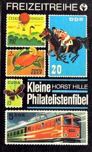 Hille, Horst: Kleine Philatelistenfibel. Nachzeichn.: Karlheinz Naujocks 5. Aufl.