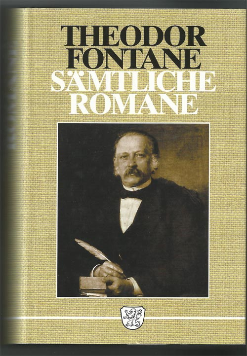 Fontane, Theodor und Bodo von [Hrsg.] Petersdorf: Sämtliche Romane. Hrsg. von Bodo von Petersdorf