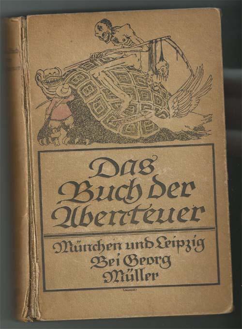 Das Buch der Abenteuer. Hrsg. von Rolf Bongs.  Mit einem Vorwort. von Paul Scheerbart und 13  Bilder von Adolf Uzarski 9. - 13. Tausend