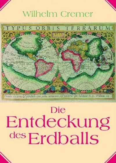 Die Entdeckung des Erdballs. Reprint der Original-Ausgabe von 1924