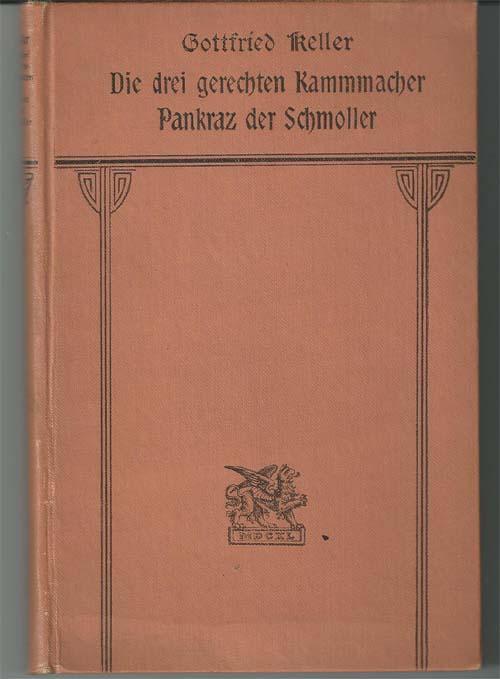 Keller, Gottfried: Die drei gerechten Kammmacher -  Pankraz der Schmoller . Cotta'sche Handbibliothek
