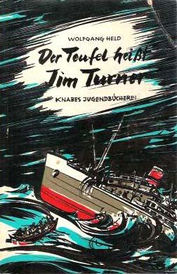 Knabes Jugendbücher - Held, Wolfgang: Der Teufel heisst Jim Turner : Die Geschichte einer Schiffskatastrophe [Ill. von Hans Wiegandt] 2. Aufl.