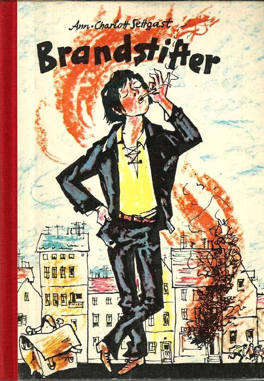 Brandstifter - Knabes Jugendbücherei Mit Illustrationen und Umschlagentwurf von Hans Wiegandt 2. Aufl.