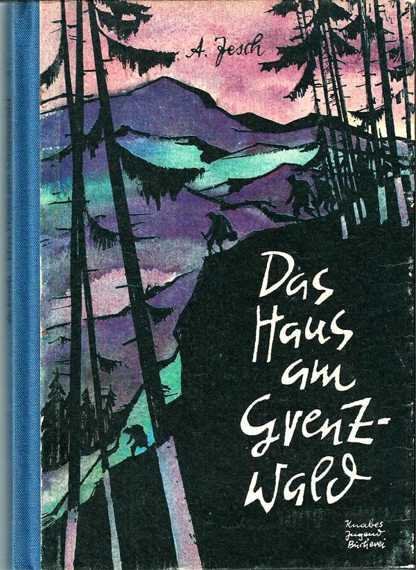 Jesch, Alexander: Das Haus am Grenzwald Knabes Jugendbücherei 3. Aufl.