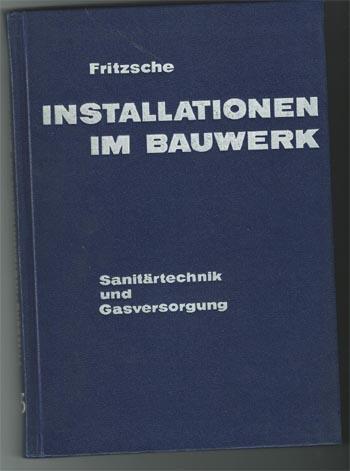 Installationen im Bauwerk. Band 1 : Sanitärtechnik und Gasversorgung 6. Auflage