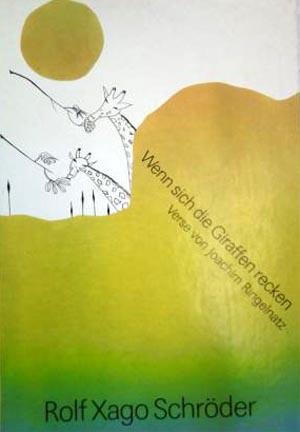 Wenn sich die Giraffen recken : Verse von Joachim Ringelnatz. Zeichnungen von Rolf Xago Schröder -  Kinder-Kunstbuch 1. Aufl.