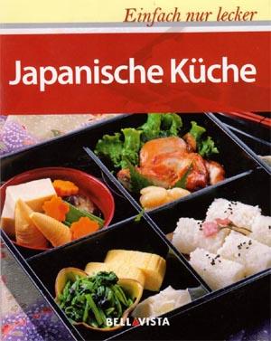 Japanische Küche. Einfach nur lecker. Sonderausgabe für Bellavista