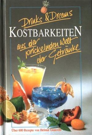 Drinks & Dreams : Kostbarkeiten aus der prickelnden Welt der Getränke. Über 600 Getränke. EA,