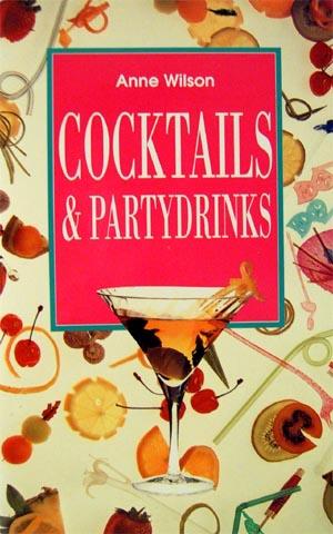Cocktails & Partydrinks. [Übers. aus dem Engl.: Sebastian Viebahn]