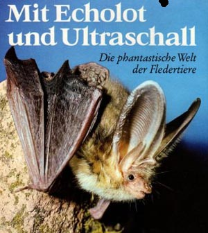 Schober, Wilfried: Mit Echolot und Ultraschall : die phantastische Welt der Fledertiere.