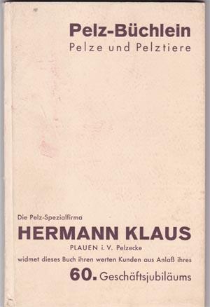 Pelzbüchlein : Pelze und Pelztiere. Neubearb. von Kurt Floericke. Mit 27 Abb. nach Zeichnungen von Kurt Bessiger und einer Übersichtskarte von R. Oeffinger. 4., neubearb. u. verm. Aufl.