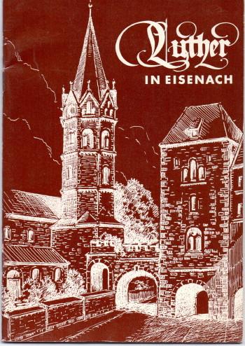Luther in Eisenach. Mit Zeichnungen von Erich Bock. 4., veränd. Aufl.