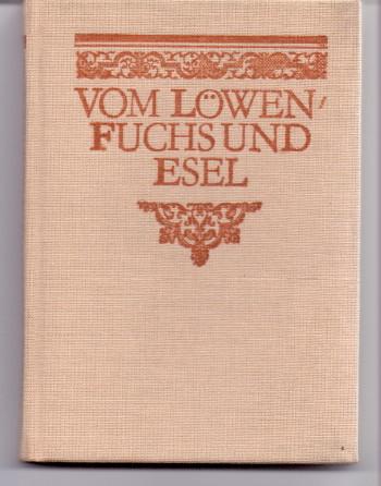 Vom Löwen, Fuchs und Esel : Martin Luther erzählt. [Bearb. dieser Ausg. u. Einf. Hans-Dieter Meister. Ill.: Hans Wiegandt] 2. Aufl.