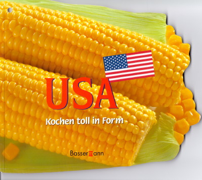 USA - kochen toll in Form. Ingrid Ahnert (Hrsg.)