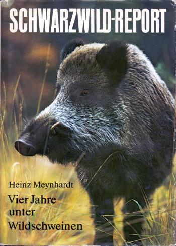 Meynhardt, Heinz: Schwarzwild-Report : 4 Jahre unter Wildschweinen. 3. Aufl.