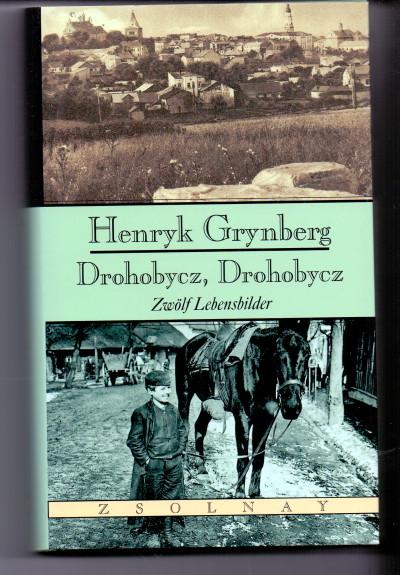 Drohobycz, Drohobycz : zwölf Lebensbilder. Aus dem Poln. übers. und mit einem Nachw. von Martin Pollack 1. Auflage