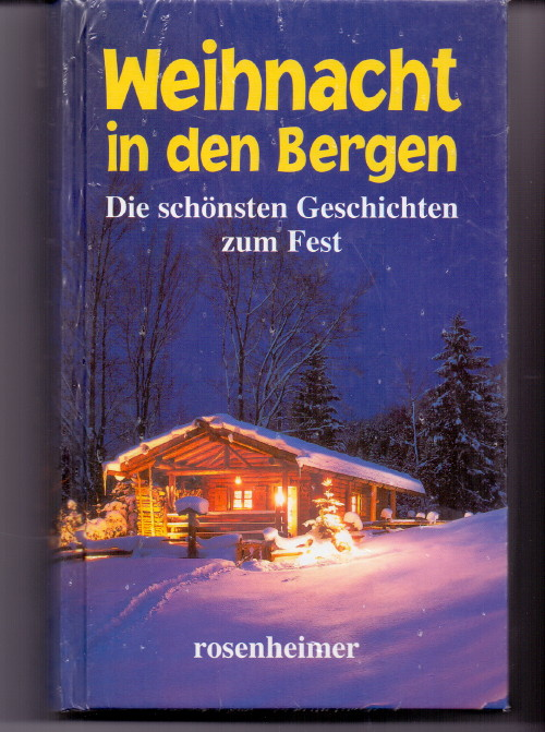 Weihnacht in den Bergen - Die schönsten Geschichten zum Fest.