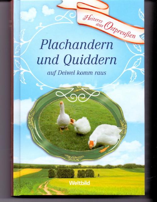 Lau, Alfred (Verfasser): Plachandern und Quiddern auf Deiwel komm raus. Heiteres aus Ostpreußen.
