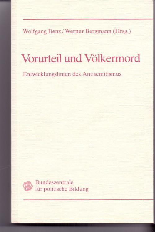 Vorurteil und Völkermord : Entwicklungslinien des Antisemitismus. Lizenzausg.