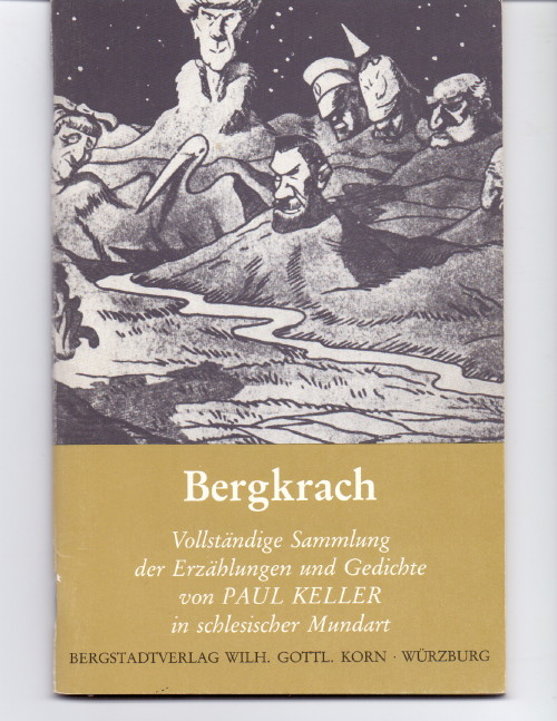 Bergkrach : vollständige Sammlung der Erzählungen und Gedichte in schlesischer Mundart. von Paul Keller. 73. - 77. Tsd.