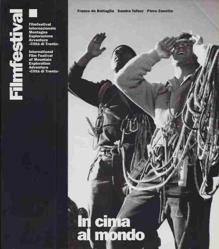 In cima al mondo. Festival  di Trento - 50 anni di cinema di montagna.